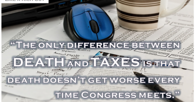 """The only difference between DEATH and TAXES is that death doesn't get worse every time Congress meets."" ~ Will Rogers"